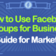 facebook-groups-for-business-guide-for-marketers-600