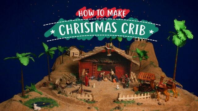 CHRISTMAS- HOW TO MAKE AND DECORATE CHRISTMAS CRIB