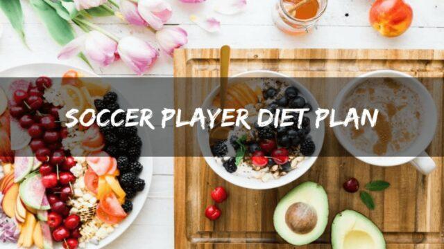 Soccer Player's Diet Plan