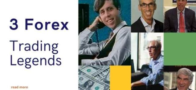 3 Forex Trading Legends