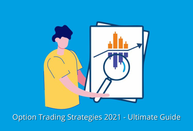 Option Trading Strategies 2021 - The Most Complete Guide